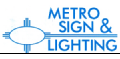 Metro Sign And Lighting
